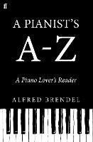 A Pianist's A-Z: A Piano Lover's Reader