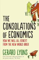 The Consolations of Economics: How We...