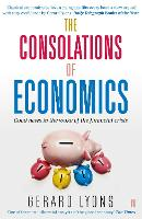 The Consolations of Economics: Good...