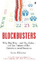 Blockbusters: Why Big Hits - and Big...