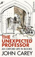 The Unexpected Professor: An Oxford...