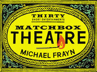 Matchbox Theatre: Thirty Short...