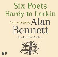 Six Poets: Hardy to Larkin: An...