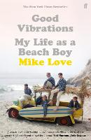 Good Vibrations: My Life as a Beach Boy