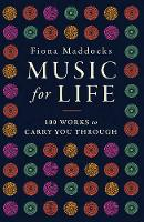 Music for Life: 100 Works to Carry ...