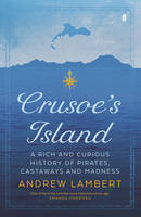 Crusoe's Island: A Rich and Curious...