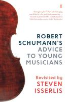 Robert Schumann's Advice to Young...