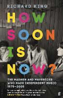 How Soon is Now?: The Madmen and...