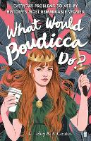 What Would Boudicca Do?: Everyday...