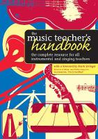 The Music Teacher's Handbook: The...