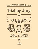 Trial By Jury: (Vocal Score)