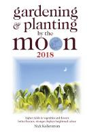 Gardening and Planting by the Moon: 2018