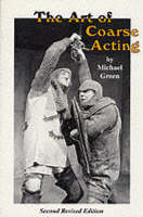 The Art of Coarse Acting, or, How to...