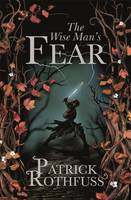 The Wise Man's Fear. by Patrick Rothfuss