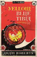 Yellow Blue Tibia: A Novel