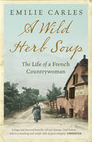 A Wild Herb Soup: The Life of a ...