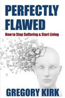 Perfectly Flawed: How to Stop...