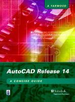 AutoCAD Release 14: A Concise Guide