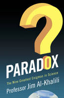 Paradox: The Nine Greatest Enigmas in...