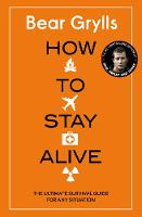 How to Stay Alive: The Ultimate...