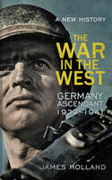 The War in the West - a New History:...
