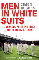 Men in White Suits: Liverpool FC in...