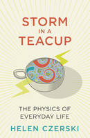 The Storm in a Teacup: The Physics of...