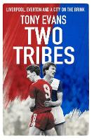 Two Tribes: Liverpool, Everton and a...