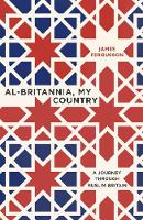 Al-Britannia, My Country: A Journey...