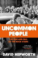 Uncommon People: The Rise and Fall of...