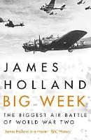 Big Week: The Biggest Air Battle of...