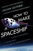 How to Make a Spaceship: A Band of...