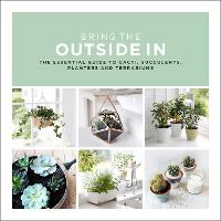 Bring the Outside in: The Essential...