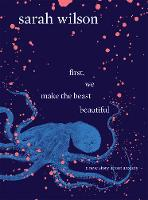 First, We Make the Beast Beautiful: A...