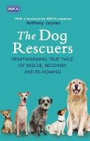 The Dog Rescuers: Heartwarming true...