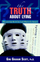 The Truth About Lying:Why and How We...