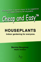Cheap and EasyTM Houseplants:Indoor gardening for everyone.