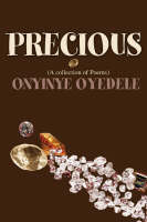 Precious:(A collection of Poems)