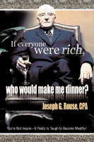 If Everyone Were Rich, Who Would Make...