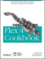 Flex 4 Cookbook: Real-world Recipes...
