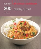 200 Healthy Curries: Hamlyn All ...
