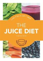 The Juice Diet: Lose 7lbs in Just 7...
