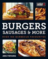 Weber's Burgers, Sausages & More: ...
