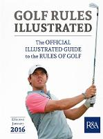Golf Rules Illustrated: 2016-2017