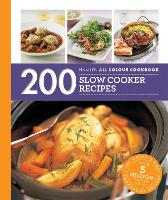 200 Slow Cooker Recipes: Hamlyn All...