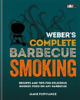 Weber's Complete BBQ Smoking: Recipes...