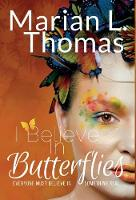 I Believe in Butterflies