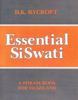 Essential Siswati: A Phrase-book for...
