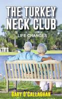 The Turkey Neck Club: Life Changes