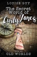 Old Worlds: The Secret World of Curly...